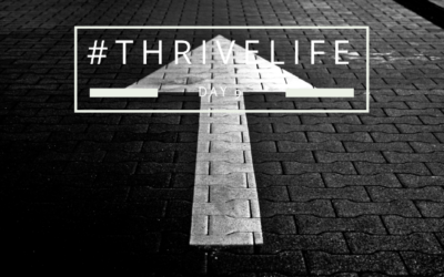 #ThriveLife Day 9: Be the Change